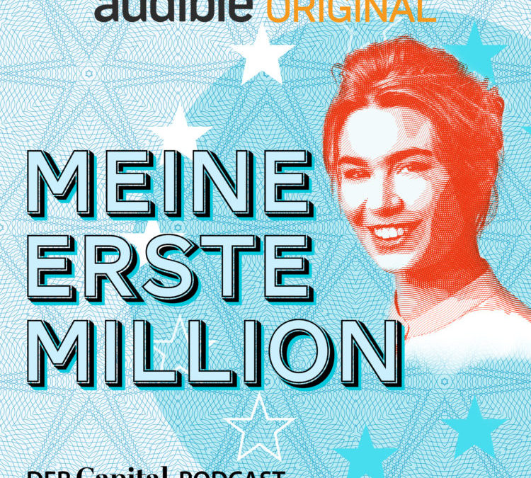 "CAPITAL startet Podcast ""Meine erste Million"""